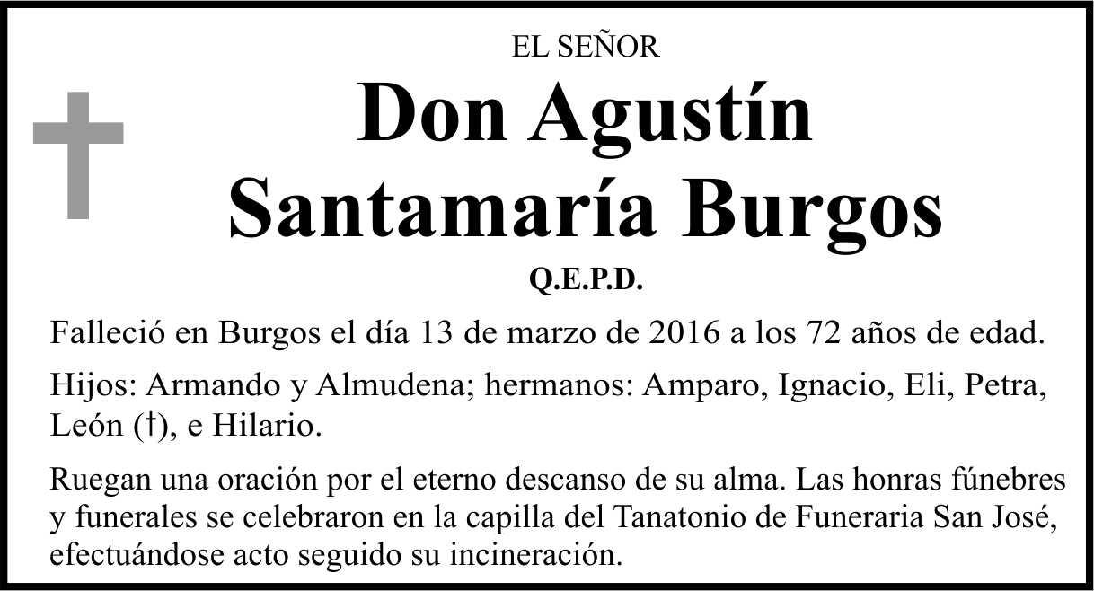 Esquela de Agustín Santamaría Burgos, falleció el 13 de marzo de 2016, a los 72 años