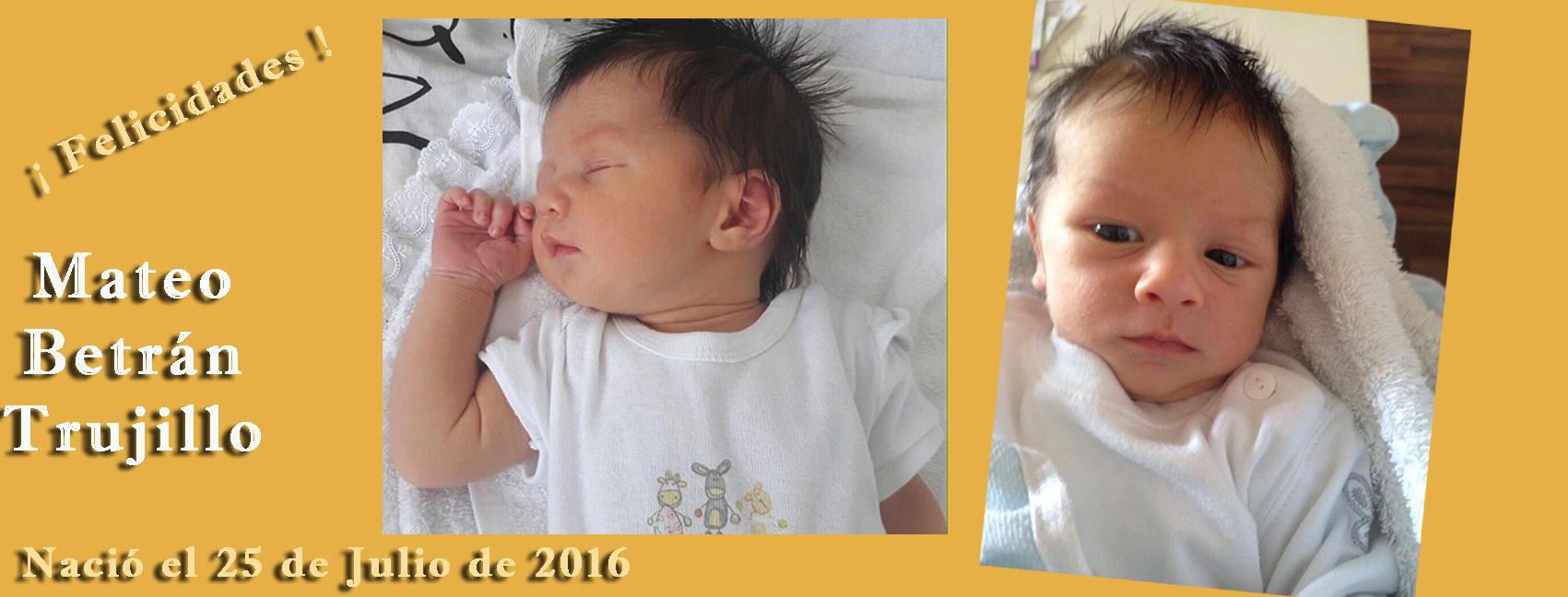 Nacimiento de Mateo Betrán Trujillo, el 27-07-2016 (Mecerreyes)